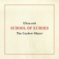 Ultra-red School of Echoes - The Cardew Object
